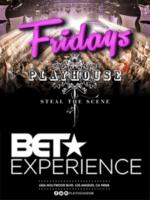 Playhouse Hollywood BET Friday 2016